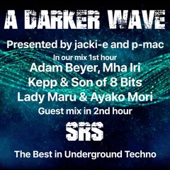 #332 A Darker Wave 26-06-2021 with guest mix 2nd hr by s-R-s