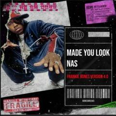 MADE YOU LOOK / NAS / FRANKIE BONES VERSION 4.0