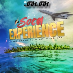 DJ JahJah Presents The Soca Experience ( The Official Miami Send Off )