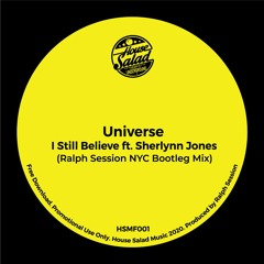 HSMF001 Universe - I Still Believe Ft Sherlynn Jones (Ralph Session Nyc Bootleg Mix) [Free Download]