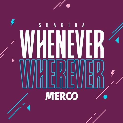 Shakira - Whenever, Wherever (MERCO Bootleg)
