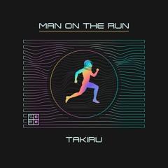 Takiru - Man On The Run