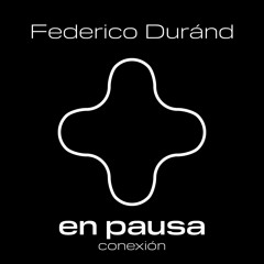 En Pausa - Conexión - Federico Duránd