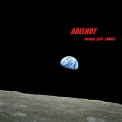 Worum gehts hier feat. ADELHOT ( Die Teilnehmer)