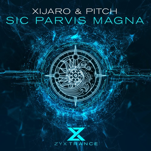XiJaro & Pitch - Sic Parvis Magna [ZYX Trance] OUT NOW!