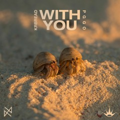 Krbread & PGgo - With You [King Step & UXN]