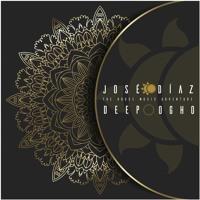 José Díaz - The  House Music Adventure - Deep House & OGH - 181