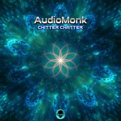 01 - AudioMonk - Chitter Chatter