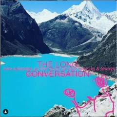 The Long Conversation - MABEL - June 6th 2021