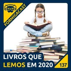Os livros que lemos em 2020 - FormigaCast 137