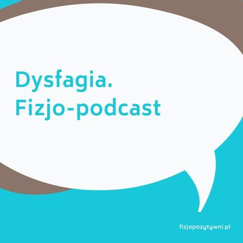 Dysfagia. Fizjoterapia bez granic. Fizjo-podcast