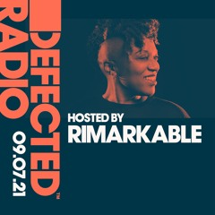 Defected Radio Show hosted by Rimarkable - 09.07.21