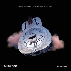 Dire Straits - Money For Nothing (Millbrook Bootleg)