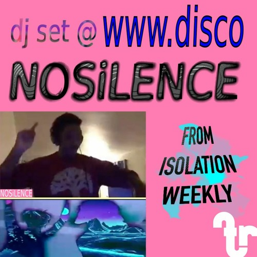 From Isolation Weekly #10- NOSiLENCE www.disco FULL SET