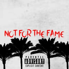 NOT FOR THE FAME (FEAT. FernDogg ,Young Lok