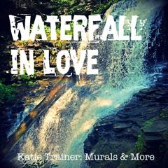 Waterfallin' Love