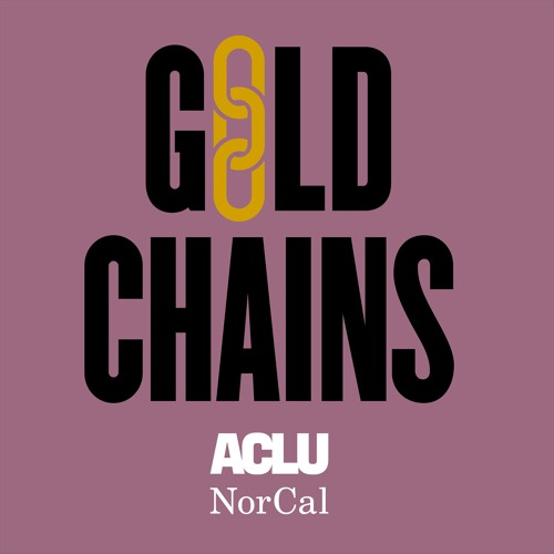Introducing Gold Chains: A Podcast about the Hidden History of Slavery in California