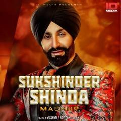 Sukhshinder Shinda Mashup