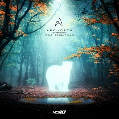 Arc North - Symphony (feat. Donna Tella) [NCS10 Release]