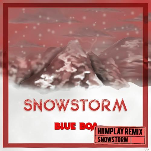 Blue Boa - SNOWSTORM (HiImPlay Remix)