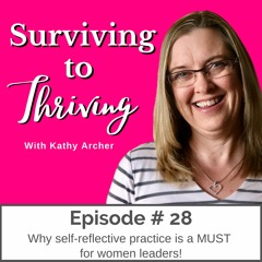 # 28 - Why self-reflective practice is a MUST for women leaders!