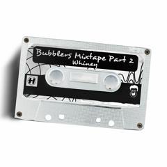 Bubblers: Mixtape Part Two