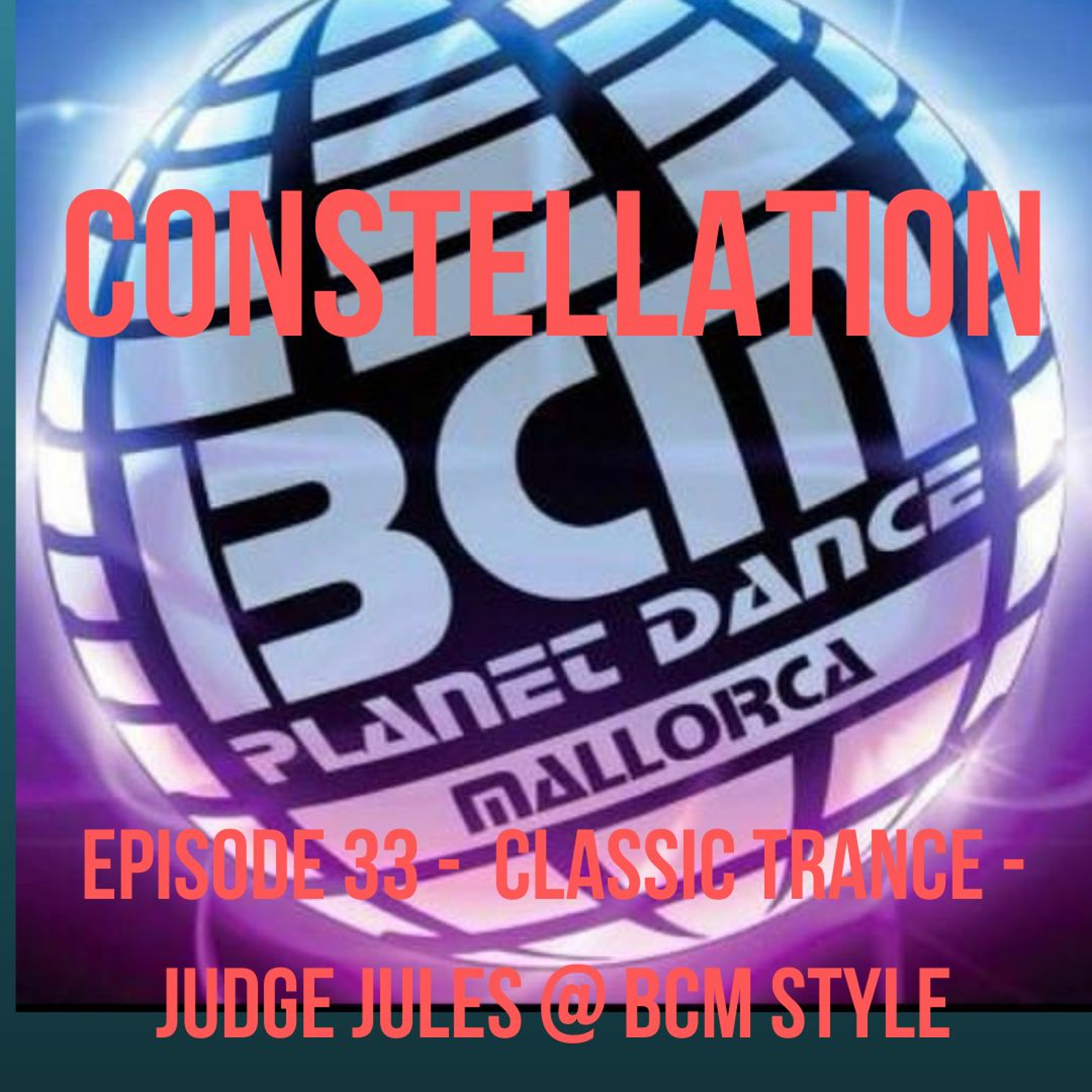Constellation 33 - Classic Trance - Judge Jules BCM Magaluf Style