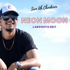 Sam Ah Chookoon | Neon Moon (LaBoonta Edit)