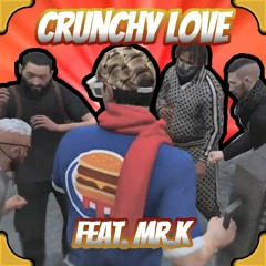 Crunchy Love (Feat. Mr. K)
