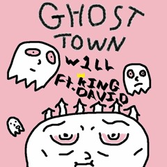 Ghost Town Ft. KING DAVID (prod. Mantra)