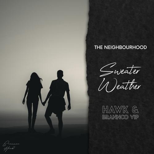 Neighbourhood - Sweater Weather (Hawk, Brannco VIP Mix)