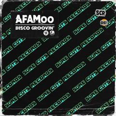 AFAMoo - Disco Groovin' [SCR057]