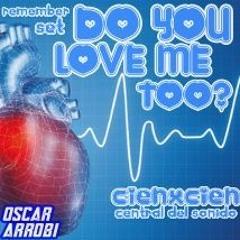 Do You Love Me Too?/cienxcien/oscar/arrobi