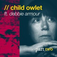 Child Owlet // Debbie Armour - pt 2