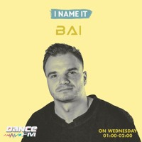 BAI - I Name It Podcast #1 @DanceFM Romania