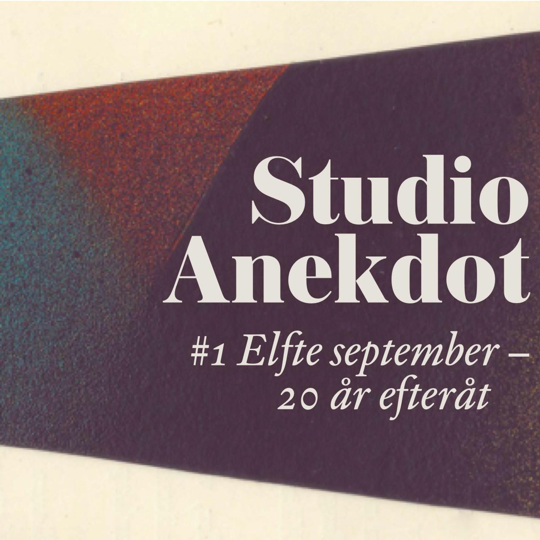 Studio Anekdot: 11 september - tjugo år efteråt