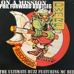 Ultimate Buzz - On A Mission (phil Forward Bootleg)