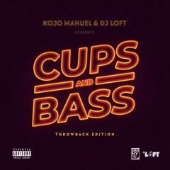 Cups & Bass Mix - THE THROWBACK EDITION with Kojo Manuel & Dj Loft