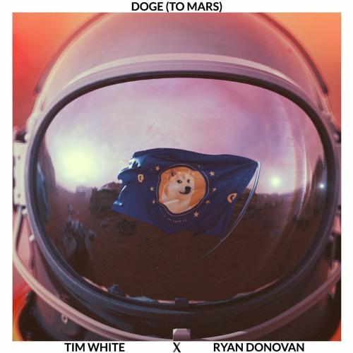 Tim White & Ryan Donovan - Doge (To Mars)