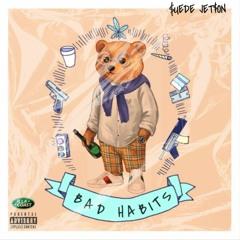 BAD HABITS  [ALBUM OUT NOW, LINK IN DESCRIPTION]