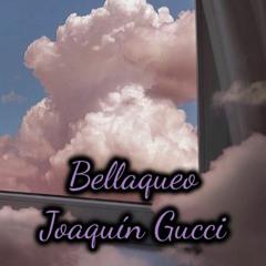 Bellaqueo🥵 - Joaquín Gucci (Omi Beats)