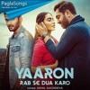 Download Yaaron Rab Se Dua Karo - Akhil S, Khatija I, Gaurav C   Meet Bros, Rashmi-Virag   Ashish P  Bhushan Mp3