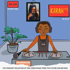 K2RAH + 1 • Show 055 with UNIIQU3
