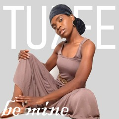 Tuzee - Be Mine