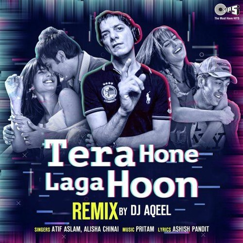 Tera Hone Laga Hoon Remix (Produced by Dj Aqeel and Ankit Jhansi)