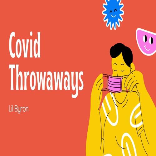 Covid Throwaways