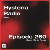 Hysteria Radio 260 (Reebs Guest Mix)