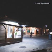 Friday Night Funk (feat. Bassafabulous)