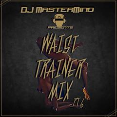 Waist Trainer Mix Pt 6