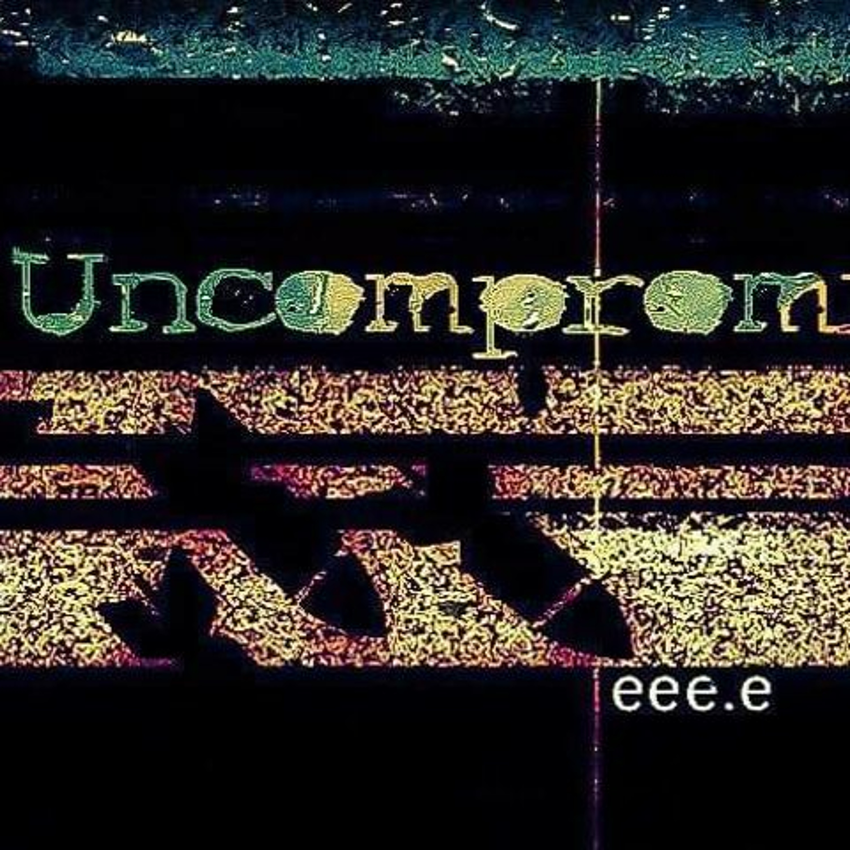 Uncompromised! 021 w/ eee.e